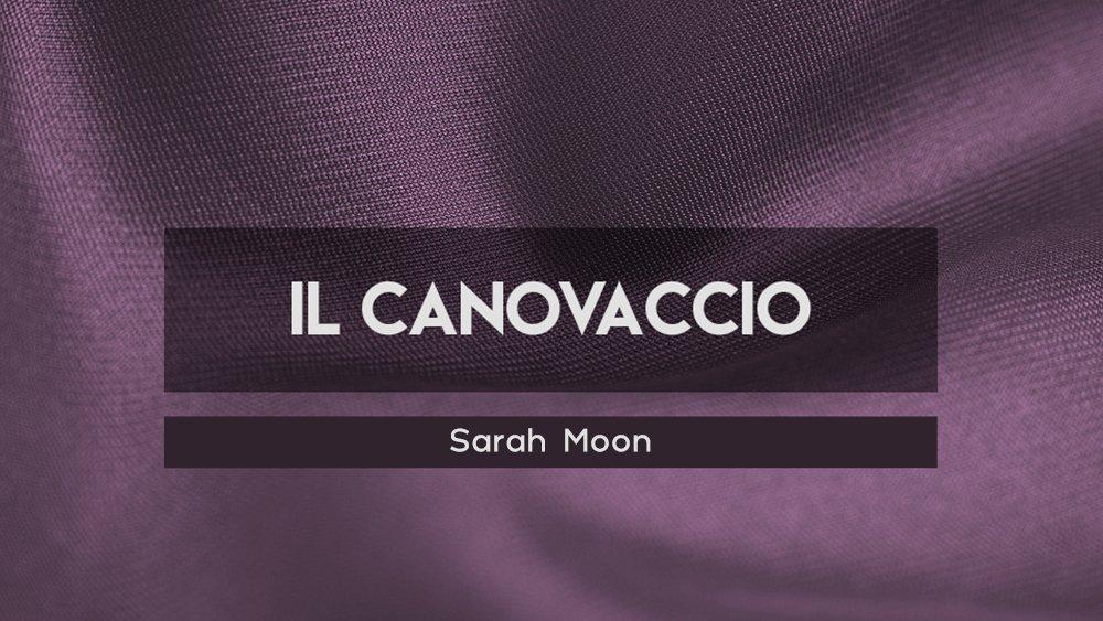 Il Canovaccio - Sarah Moon, Loomen Studio, Roma