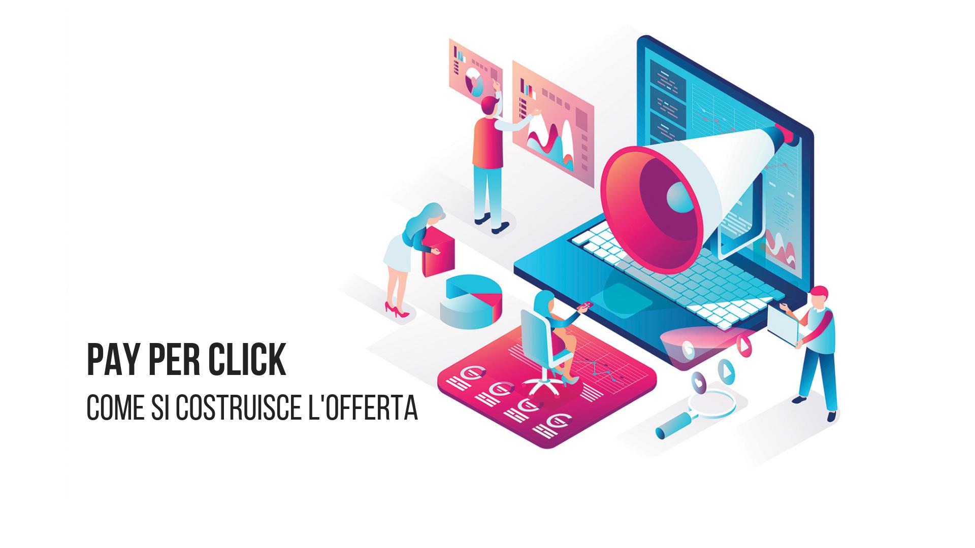 Loomen Studio - Web Agency - Pay-per-Click Come si costruisce l'offerta