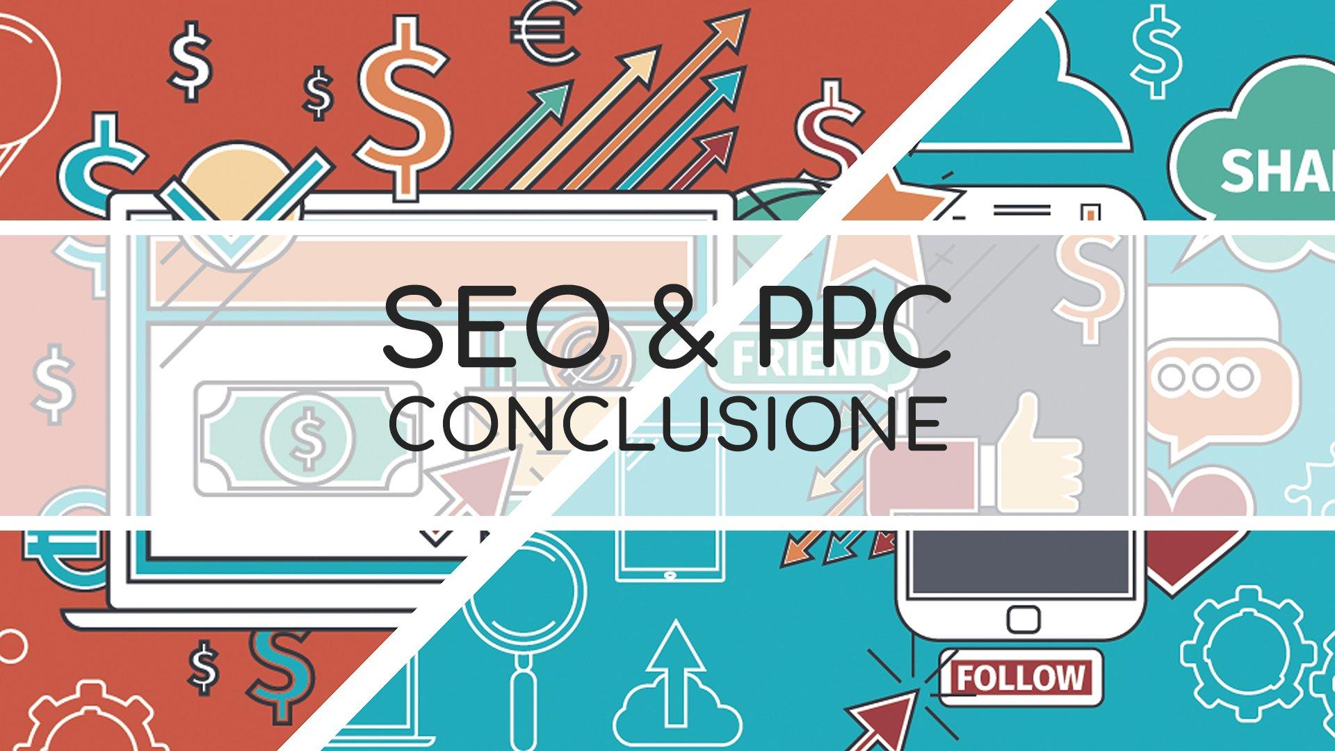 Loomen Studio Agenzia Comunicazione Roma - SEO e PPC: conclusione